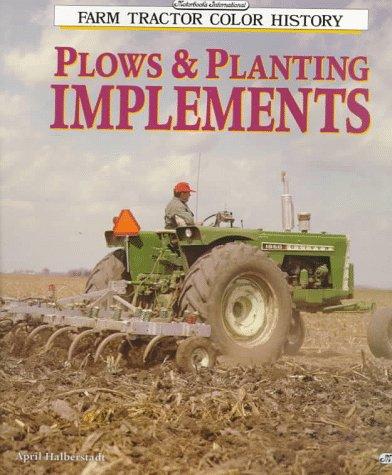 Plows & Planting Implements (Motorbooks International Farm Tractor Color History): Halberstadt,...