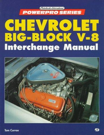Chevrolet Big-Block V-8 Interchange Manual (Motorbooks International Powerpro Series): Tom Currao