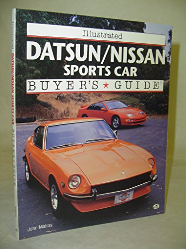 9780760301364: Illustrated Datsun/Nissan Sports Car Buyer's Guide (Illustrated Buyer's Guide)