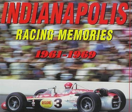 9780760301425: Indianapolis Racing Memories 61-69