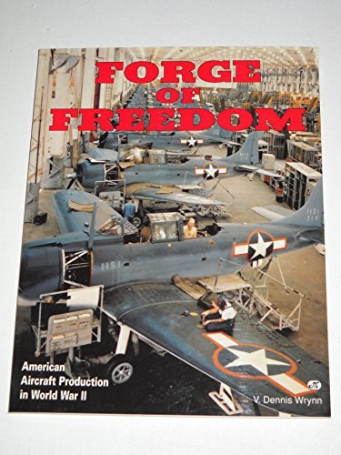Forge of Freedom - American Aircraft Production in World War II