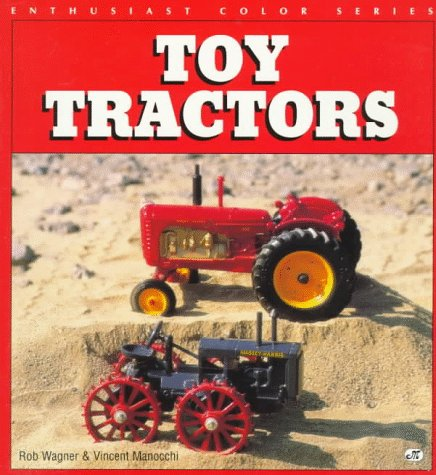 9780760301678: Toy Tractors (Enthusiast Color Series)
