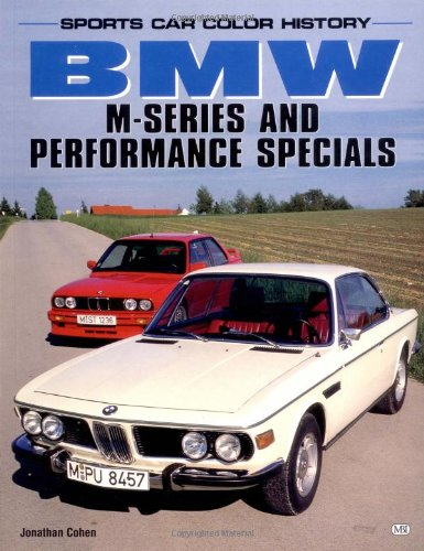 BMW M-Series and Performance Specials (Sports Car Color History): Cohen, Jonathan