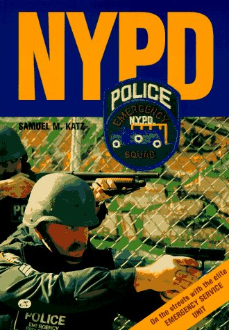Nypd: On the Streets With the New York City Police Department's Emergency Service Unit: Katz, ...