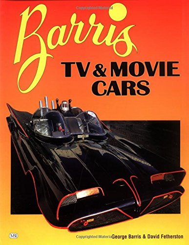 Barris TV and Movie Cars (0760301980) by David Fetherston; George Barris