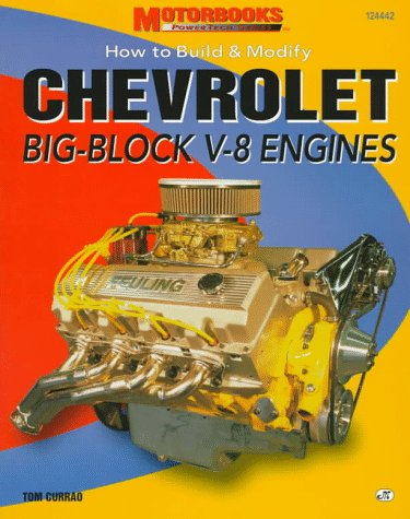 How to Build & Modify Chevrolet Big Block V-8 Engines (Motorbooks Powertech Series): Currao, ...