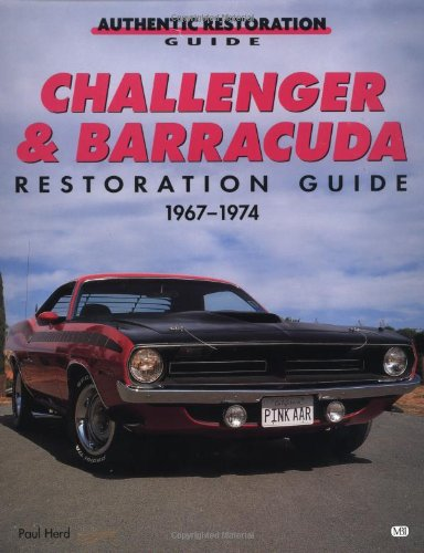 Challenger and Barracuda Restoration Guide, 1967-1974: Herd, Paul A.