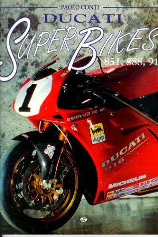 Ducati Superbikes: 851, 888, 916: Conti, Paolo