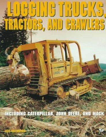 9780760302330: Logging Trucks, Tractors, and Crawlers