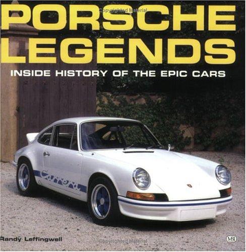 9780760302415: Porsche Legends: Inside History of the Epic Cars