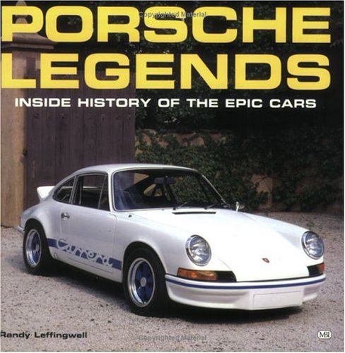 Porsche Legends: Inside History of the Epic Cars: Leffingwell, Randy