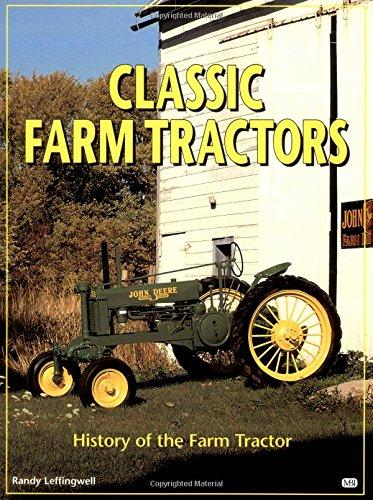 9780760302460: Classic Farm Tractors: History of the Farm Tractor