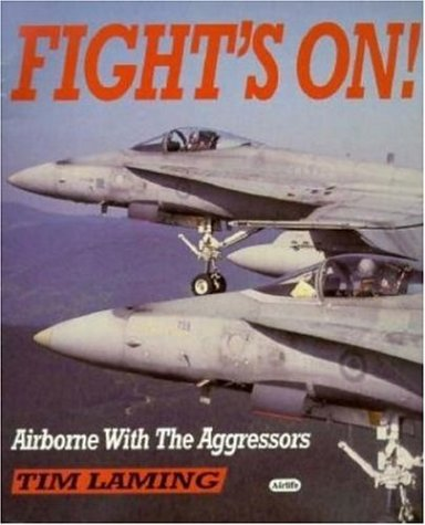 9780760302606: Fight's On: Airborne with the Aggressors