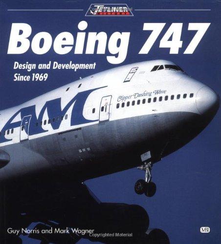 9780760302804: Boeing 747: Design and Development since 1969 (Jetliner history)