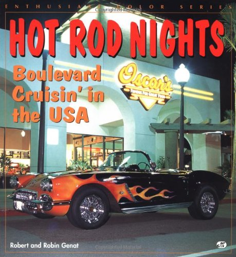 9780760302880: Hot Rod Nights: Boulevard Cruisin' in the USA (Enthusiast Color Series)