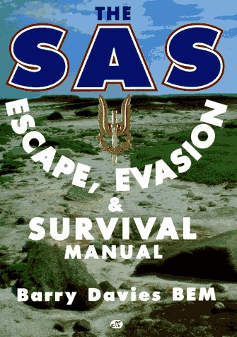 The SAS Escape, Evasion and Survival Manual (0760303029) by Barry Davies