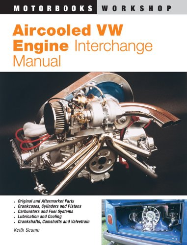 9780760303146: Aircooled VW Engine Interchange Manual: The User's Guide to Original and Aftermarket Parts for Tuning (Motorbooks Workshop)
