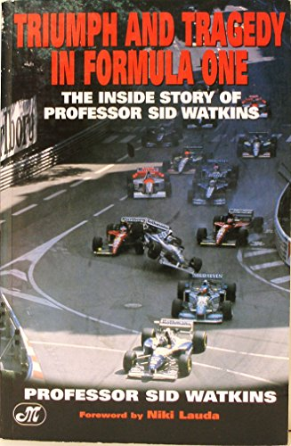Life at the Limit: Triumph and Tragedy in Formula One: Sid Watkins