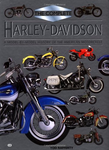 Complete Harley Davidson: A Model-by-Model History of the American Motorcycle