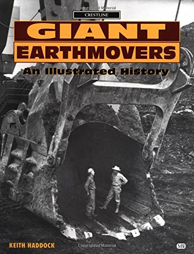 9780760303696: Giant Earthmovers: An Illustrated History (Crestline)