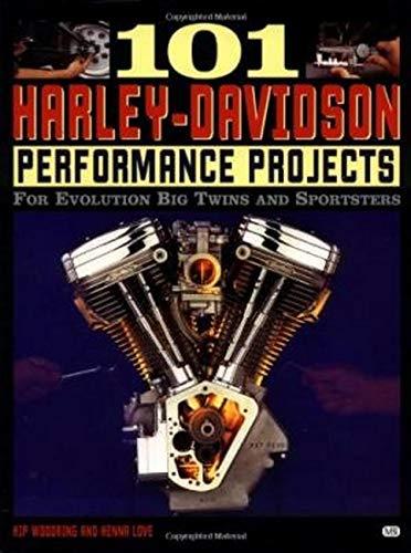 9780760303702: 101 Harley-Davidson Performance Projects: For Evolution Big Twins and Sportsters (Motorbooks Workshop)