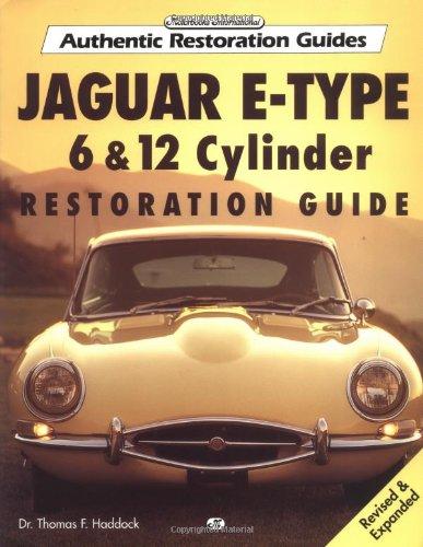 9780760303962: Jaguar E-Type: 6 & 12 Cylinder Restoration Guide (Authenic Restoration Guide)