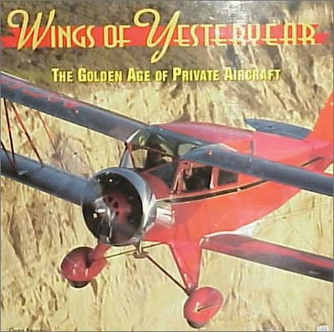 Wings of Yesteryear - The Golden Age of Private Aircraft