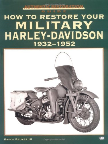 How to Restore Your Military Harley-Davidson, 1932-1952: Bruce Palmer III