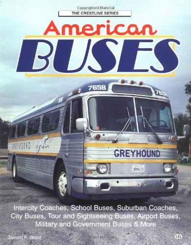 American Buses: City, School Yard and Highway (Crestline Series): Wood, Donald F.
