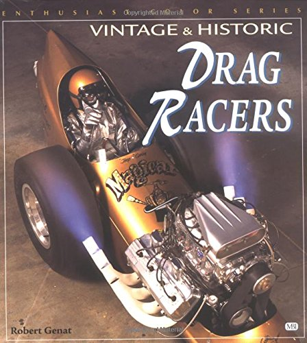 Vintage and Historic Drag Racers (Enthusiast Color): Genat, Robert
