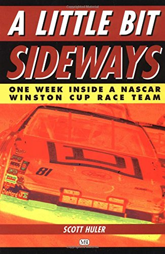 9780760304556: Little Bit Sideways: One Week Inside a Nascar Winston Cup Race Team