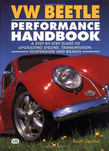 9780760304693: VW Beetle Performance Handbook: A Step-by-Step Guide to Upgrading Engine, Transmission, Suspension and Brakes (Motorbooks Workshop)