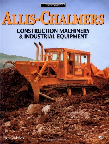 9780760304853: Allis-Chalmers Construction Machinery and Industrial Equipment (Crestline)
