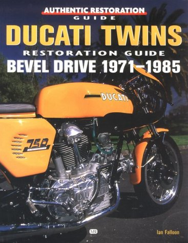 Ducati Twins Restoration Guide: Bevel Drive 1971-1985 (Motorbooks International Authentic Restoration Guides) (0760304904) by Ian Falloon