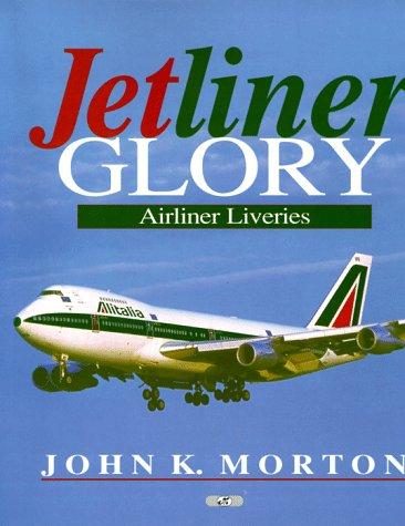 9780760305157: Jetliner Glory: Airliner Liveries
