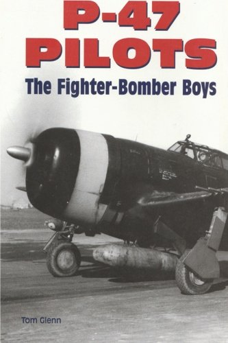 9780760305485: P-47 Pilots: The Fighter-Bomber Boys