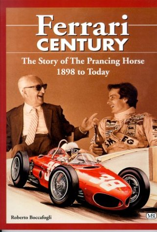 9780760305508: Ferrari Century: The Story of the Prancing Horse from 1898 Until Today