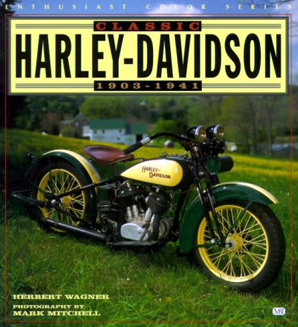 9780760305577: Classic Harley-Davidson, 1903-1941 (Enthusiast Color)