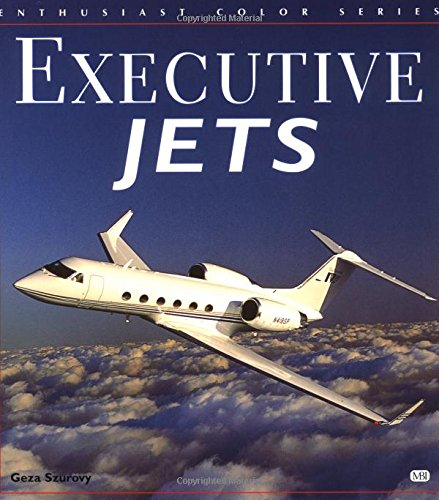 9780760305584: Executive Jets (Enthusiast Color Series)