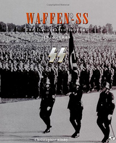 9780760305645: Waffen-Ss: The Illustrated History 1923-1945