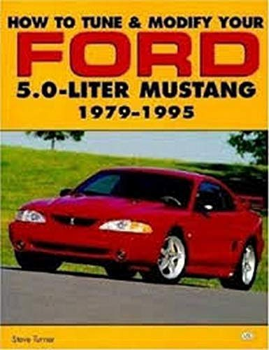 How to Tune and Modify Your Ford 5.0 Liter Mustang (Motorbooks Workshop): Turner, Steve