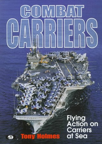 9780760305720: Combat Carriers: Flying Action on Carriers at Sea