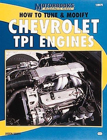 How to Tune & Modify Chevrolet TPI Engines (Mbi Publishing Company Powertech Series): Scott, ...