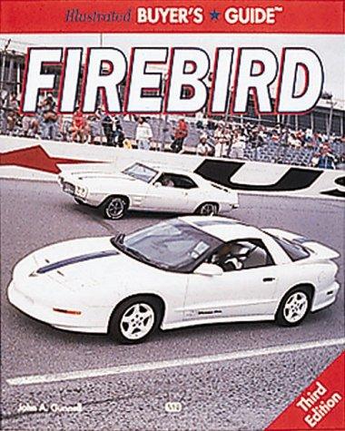 9780760306024: Illustrated Buyer's Guide Firebird (Motorbooks International Illustrated Buyer's Guide)