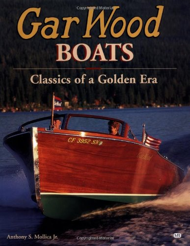 Gar Wood Boats: Power Classics of a Golden Era: Mollica, Anthony
