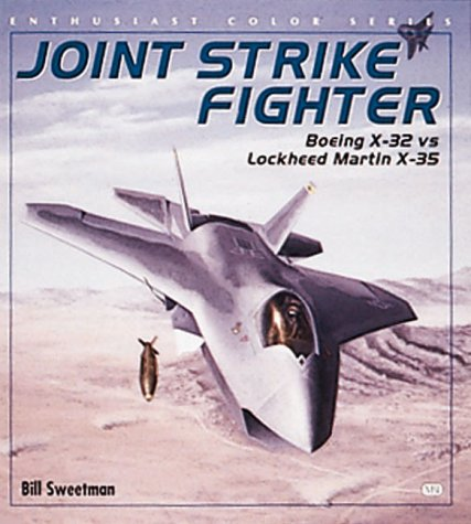 9780760306284: Joint Strike Fighter: Boeing X-32 Vs Lockheed Martin X-35 (Enthusiast Color Series)