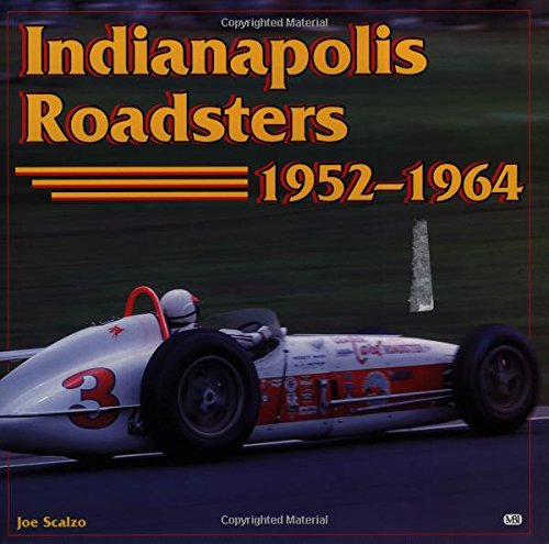 Indianapolis Roadsters, 1952-1964 (0760306346) by Joe Scalzo