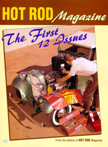 Hot Rod Magazine: The First 12 Issues: Petersen's Hot Rod Magazine