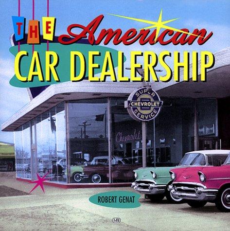 The American Car Dealership: Genat, Robert
