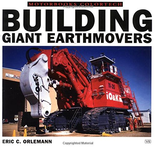 9780760306406: Building Giant Earthmovers